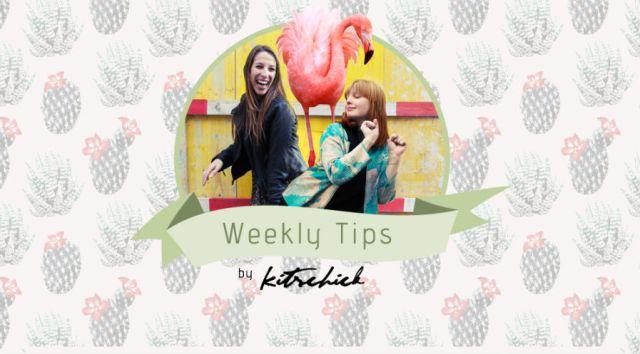 Kitschick Weekly Tips